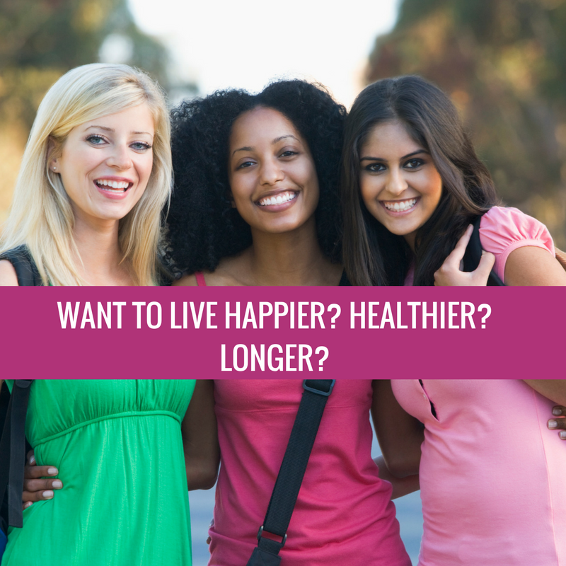 want to live happier healthier longer 1
