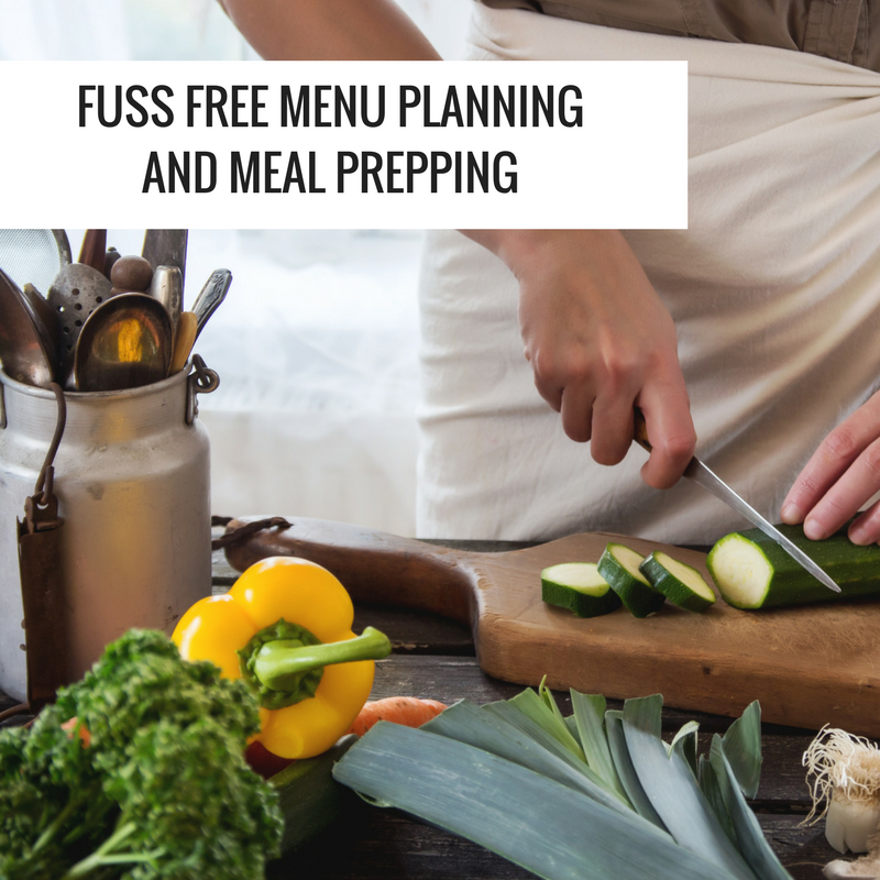 fuss free menu planning and meal prepping